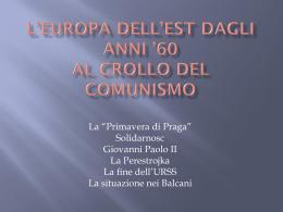 L`Europa dell`Est dagli anni Sessanta al crollo del comunismo