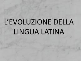 L* evoluzione della lingua latina