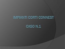 IMPIANTI CORTI CONNEST