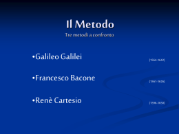 Il Metodo: Galilei,Bacone,Cartesio