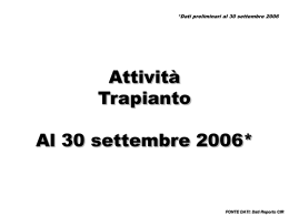 Dati nazionali sui trapianti al 30/09/2006 (formato PowerPoint)