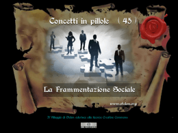n. 45 - LA FRAMMENTAZIONE SOCIALE