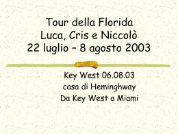 casa di Heminghway - Tour della Florida