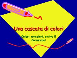 Una cascata di colori