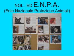 NOI... ED ENPA (Ente Nazionale Protezione Animali)