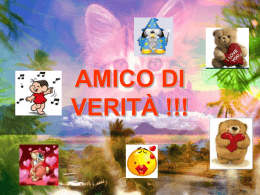 Amico di verità !!! - ilmioarchiviovirtuale.it