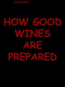 HOW GOOD WINES ARE PREPARED.