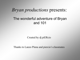 Bryan productions presents: