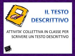 IL TESTO DESCRITTIVO ATTIVITA* COLLETTIVA IN CLASSE PER