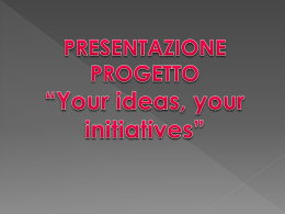 Your ideas, your initiatives