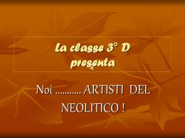 Noi artisti del neolitico