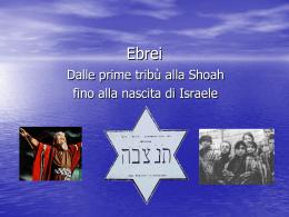 gli ebrei dalle prime tribù alla shoah fino alla