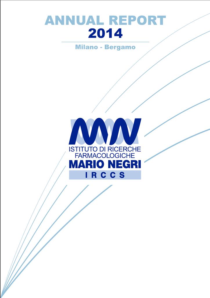Annual Report 2014 - Istituto di Ricerche Farmacologiche Mario Negri b193ff201b5