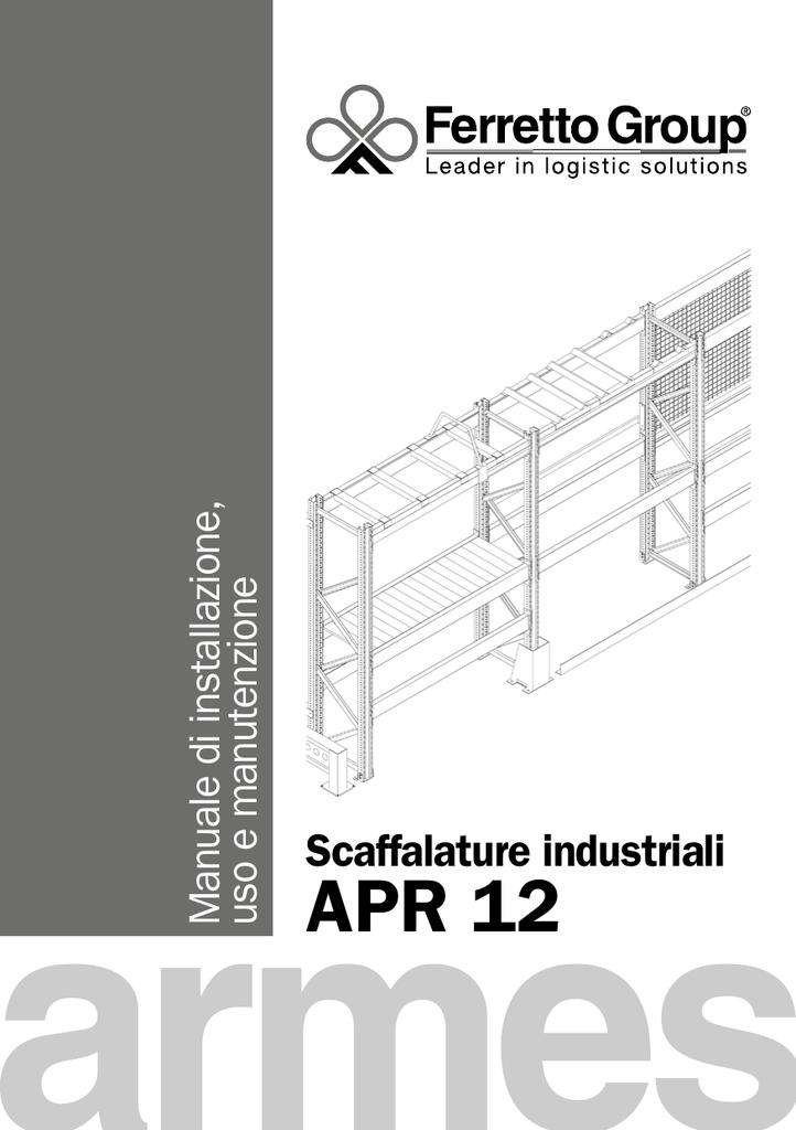 Guida Alla Sicurezza Delle Scaffalature Industriali E Dei Soppalchi.Scaffalature Industriali Apr 12