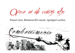 Tasso`s text, Monteverdi`s music, Agrippa`s action